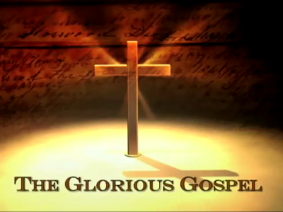 The Glorious Gospel: The Truth Will Set You Free
